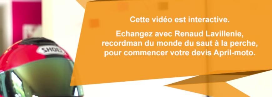 APRIL MOTO : une vidéo interactive avec Renaud Lavillenie